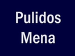 Pulidos Mena