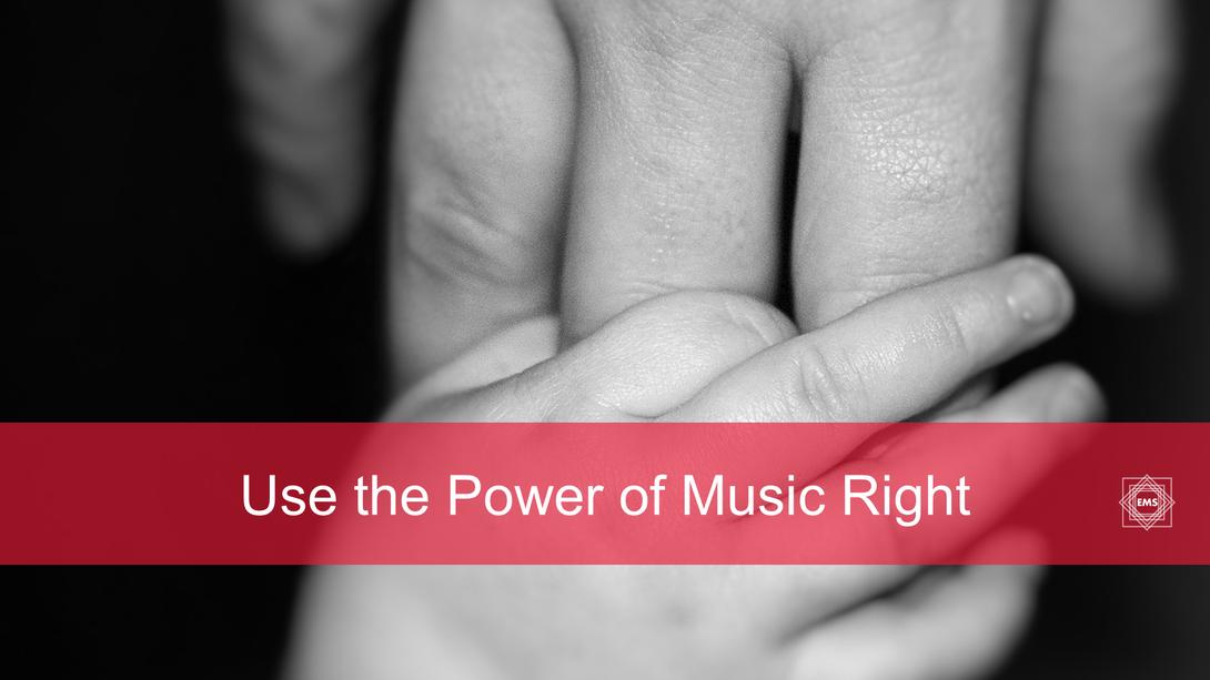 音楽の力を正しく使う
