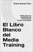 ¡Compra El Libro Blanco del Media Training en Amazon!