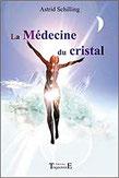 La Médecine du cristal, Pierres de Lumière, tarots, lithothérpie, bien-être, ésotérisme