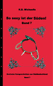 eBook/Buch: So sexy ist der Süden! Band 7 von K.D. Michaelis