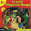LE PETIT CHAPERON ROUGE +5ans, 2j