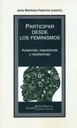 Participar desde los feminismos: Ausencias, expulsiones y resistencias