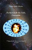 Karin Mettke-Schröder/Du hast doch eine Seele, Esmeralda  Novelle aus ™Gigabuch Universum Band 2