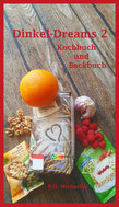 Cover-Entwurf für eBook/Buch des kombinierten Koch- und Backbuchs Dinkel-Dreams 2 von K.D. Michaelis