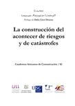La construcción del acontecer de riesgos y de catástrofes