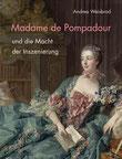 Madame de Pompadour und die Macht der Inszenierung