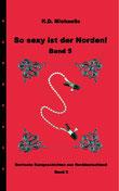 eBook/Buch: So sexy ist der Norden! Band 5 von K.D. Michaelis