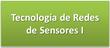 Tecnología de Redes de Sensores I