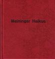 MEININGER HAIKUS Hajadulla Hübsch mit 8 Originalradierungen von Dieter Gilfert Hardcover, Leinen 16 X 15 cm Uräus- Handpresse, Halle 1993, Auflage: 50 Handsatz, handgebundener Leineneinband mit Prägung 200,-€ vergriffen