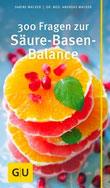 Basenfasten Wacker - Säure-Basen-Balance  -300 Fragen ...