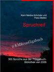 Karin Mettke-Schröder, Petra Mettke/Spruchreif/™Gigabuch Bibliothek 2006/e-Book/ ISBN 9783734710490