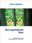 Petra Mettke/Der erquickende Gast/Kurzgeschichtenband  aus der ™Gigabuch Bibliothek/ ISBN 978-3-734712-99-9