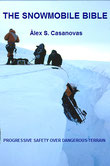 The Snowmobile Bible. Progressive. safety. over dangerous terrain. Polarguide and Logistics. Security. Glacier. Snowmobile