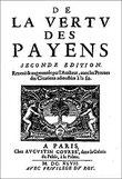 François de La Mothe Le Vayer (1588-1672) : De la vertu des païens. chapitre : De Confucius, le Socrate de la Chine. Augustin Courbe, Paris, 1647 (2e édition). Première édition 1642.