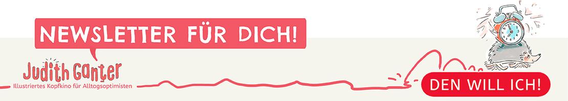 Der Newsletter - Judith Ganter - Illustriertes Kopfkino für AlltagsoptimistenAchtsamkeit im Alltag   Inspirierende Fragen zur Selbstreflexion   Liebenswerte Illustrationen - Grußkarten, Geschenkartikel, Illustrationen, Zeichnungen, Fotos, Tagebuch