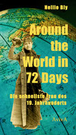 Nellie Bly: Around the World in 72 Days. Die schnellste Frau des 19. Jahrhunderts