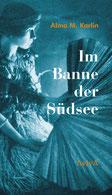 Cover: Alma M. Karlin: Im Banne der Südsee