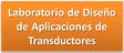 Laboratorio de Diseño de Aplicaciones de Transductores