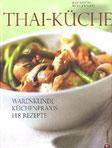 Thai Küche - das Kochbuch