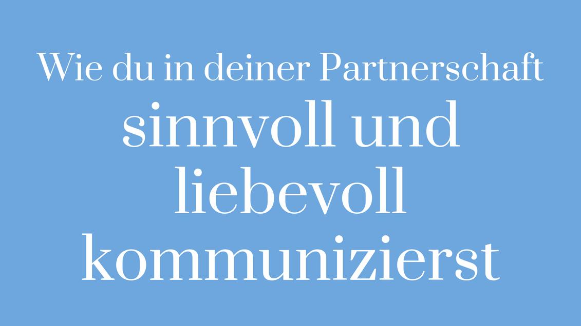 Partnerschaft Beziehung Liebe Sprache sinnvoll liebevoll Umfeld Kommunikation Partner verstehen