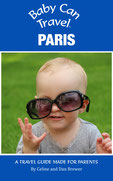 Baby Can Travel: Paris Travel Guide
