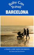 Baby Can Travel: Barcelona Travel Guide