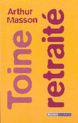 """""""Toine retraité"""" A.Masson (éd.Racine de Poche)"""