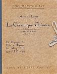 Marie-Juliette Ballot/ Jean-Jacques Marquet de Vasselot : La céramique chinoise. Morancé, éditeur, Paris, 1922.