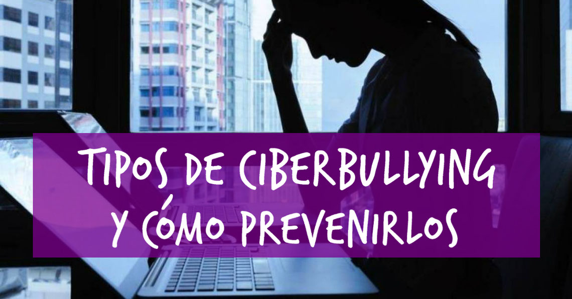 Tipos de ciberbullying y cómo prevenirlos - ACANAE