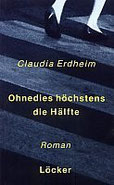 Anyway, at Most Only Half - Ohnedies höchstens die Hälfte