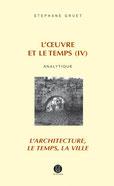 L'œuvre et le temps 4 - S. Gruet - Editions POIESIS