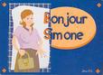 BONJOUR SIMONE +6ans, 2-10j