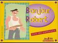 BONJOUR ROBERT +6ans, 2-10j