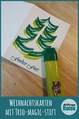 Wir basteln Weihnachtskarten mit dem Trio Magic Stift.