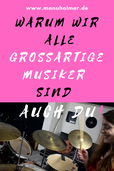 Großartige Musiker - Motivation