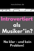 Introvertiert als Musiker oder Musikerin