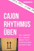 Cajon Rhythmus üben Tipps für Anfänger