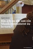 Zu alt, um Musikinstrument zu lernen?
