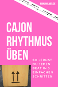 Cajon Rhythmen üben Tipps