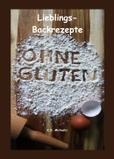eBook/Buch: Lieblings-Backrezepte Ohne Gluten und ohne Weizen von K.D. Michaelis