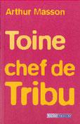 """Toine chef de tribu"" A.Masson (éd.Racine de Poche)"
