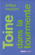 """""""Toine dans la tourmente"""" A.Masson (éd.Racine de Poche)"""