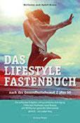 Das Lifestyle-Fastenbuch nach der Gesundheitsformel 2 plus 50 Für einfaches Entgiften und garantiertes Anti-Aging 2 Wochen Heilfasten nach Breuss und ... gesunde Lebensweise jährlich - ein