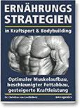 Ernährungsstrategien in Kraftsport und Bodybuilding Optimaler Muskelaufbau, beschleunigter Fettabbau, gesteigerte Kraftleistung