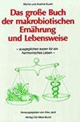 Das große Buch der makrobiotischen Ernährung und Lebensweise Ausgeglichen essen für ein harmonisches Leben