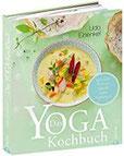 Das Yoga-Kochbuch Ayurveda – Rohkost – Vollwert – vegan – vegetarisch