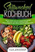 Stoffwechsel Kochbuch Die 21-Tage-Kur mit Rezepten unter 300 kcal um den Stoffwechsel anzukurbeln und erfolgreich abzunehmen!