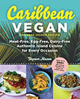 Caribbean Vegan Meat-Free, Egg-Free, Dairy-Free Authentic Island Cuisine for Every Occasion (English Edition)