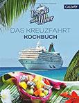 Verrückt nach Meer Das Kreuzfahrt-Kochbuch
